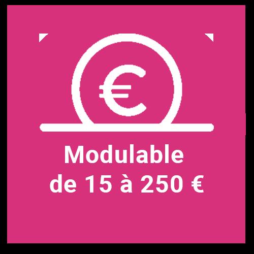 Modulable de 15 à 250€